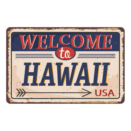 Welcome to Hawaii vintage rusty metal sign on a white background, vector illustration Imagens - 129908197