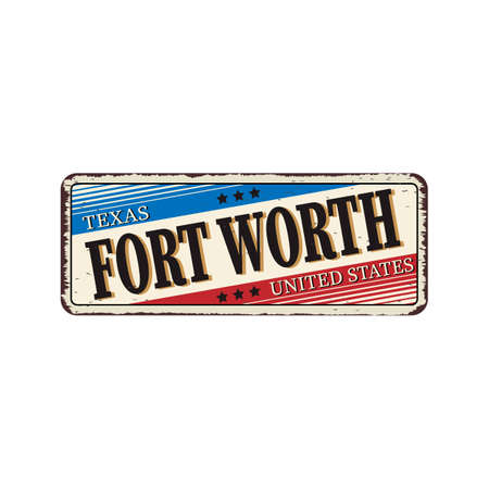 Fort Worth Texas vintage rusty metal sign on a white background, vector illustration