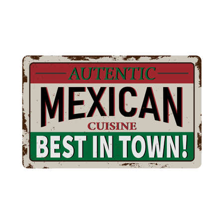 Vintage Style Vector Metal Sign - MEXICAN FOOD - Grunge effects can be easily removed for a brand new, clean design.