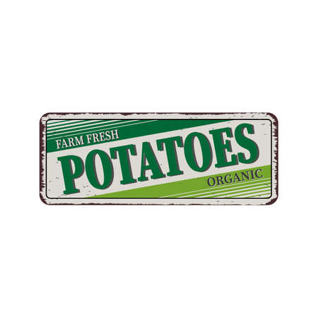 farm fresch organic potato - Vector illustration - vintage rusty metal sign Ilustração