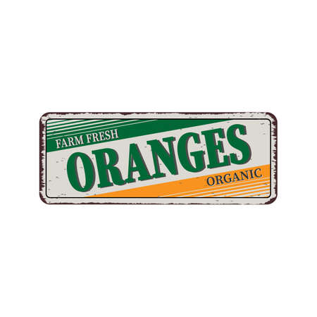 Vintage Style Vector Metal Sign - Oranges - Grunge effects can be easily removed for a brand new, clean design