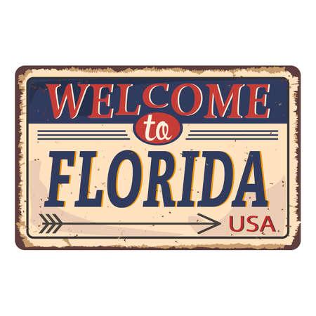 welcome to florida - Vector illustration - vintage rusty metal sign Ilustração