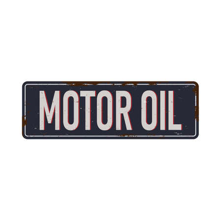 Vintage metal sign - Motor Oil - Vector EPS10. Grunge and rusty effects can be easily removed for a cleaner look. Vettoriali