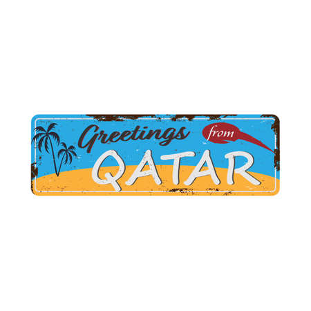 Greetings from Qatar, Vintage metal sign board with for text or graphics. Rusty effect tin plate