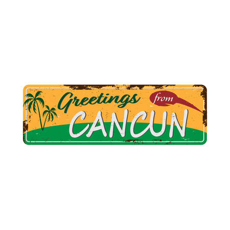 Greetings from Cancun Vintage metal sign board with for text or graphics. Rusty effect tin plate