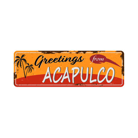 Greetings from Acapulco Vintage metal sign board with for text or graphics. Rusty effect tin plate