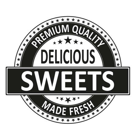 Sweets delicious premium quality made fresh stamp wen label on a white background