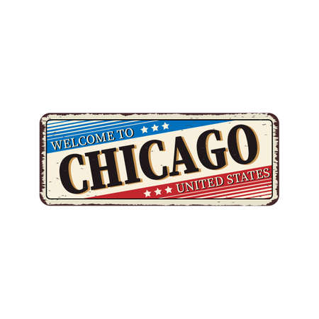 Welcome to Chicago vintage rusty metal sign on a white background, vector illustration