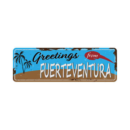 Greetings from Fuerteventura Spain Vintage tin sign with Retro souvenirs or postcard templates on rust background. Vintage old paper