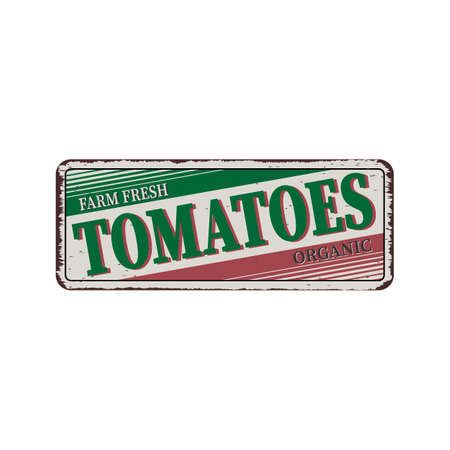 farm fresch organic Tomatoes - Vector illustration - vintage rusty metal sign Ilustração
