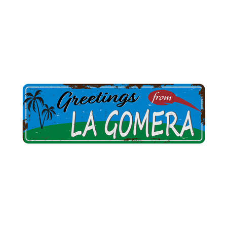 Greetings from La Gomera Spain Vintage tin sign with Retro souvenirs or postcard templates on rust background. Vintage old paper