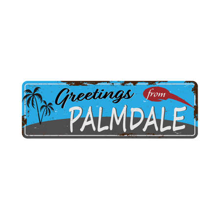 Greetings from Palmdale Vintage tin sign with Retro souvenirs or postcard templates on rust background. Vintage old paper Иллюстрация