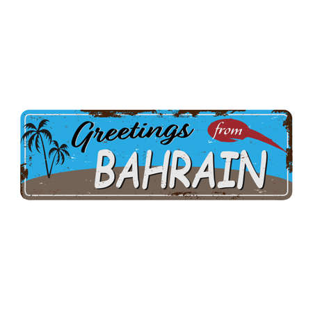 Greetings from Bahrain Vintage tin sign with Retro souvenirs or postcard templates on rust background. Vintage old paper