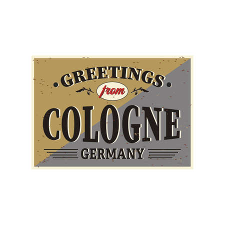 Vintage Touristic Greeting Card - Cologne, Germany - Grunge effects can be easily removed for a brand new, clean sign.