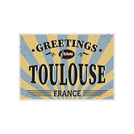 Toulouse Retro tin sign Vintage vector souvenir sign or postcard templates. Travel theme.