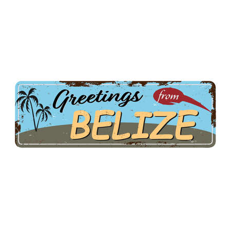 Greetings from Belize Vintage tin sign with Retro souvenirs or postcard templates on rust background. Vintage old paper Иллюстрация