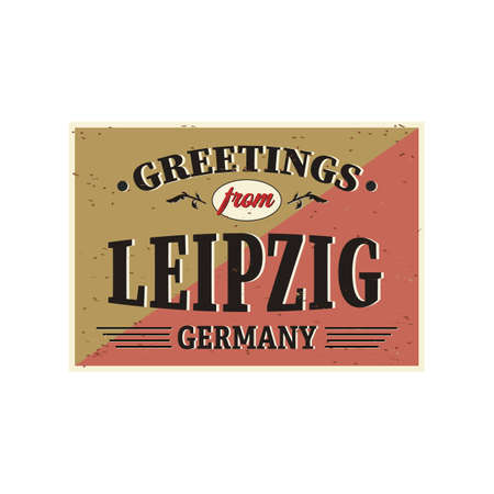 Vintage Touristic Greeting Card - Leipzig, Germany - Grunge effects can be easily removed for a brand new, clean sign.