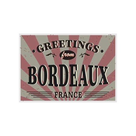 Bordeaux Retro tin sign Vintage vector souvenir sign or postcard templates. Travel theme.