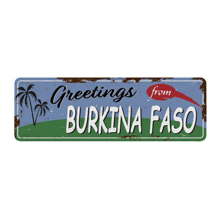 Greetings from Burkina Faso Vintage tin sign with Retro souvenirs or postcard templates on rust background. Vintage old paper
