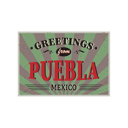 Puebla Mexico vintage metal signs. Retro souvenir or postcard template. Welcome to Mexico.