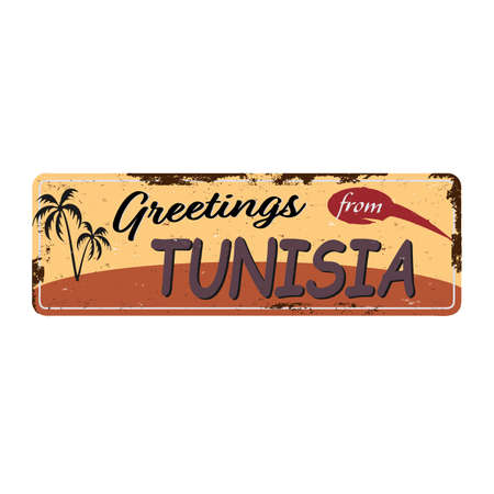 Greetings from Tunisia Vintage tin sign with Retro souvenirs or postcard templates on rust background. Vintage old paper