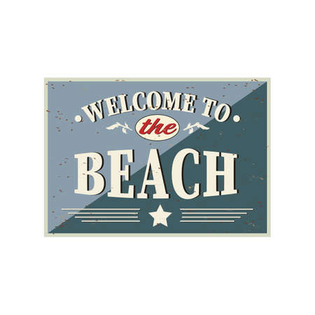 Welcome to the beach vintage rusty metal sign on a white background, vector illustration Ilustrace