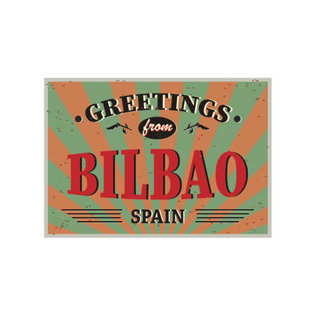 Vintage Touristic Greeting Card - Bilbao Spain - Grunge effects can be easily removed for a brand new, clean sign. Ilustrace