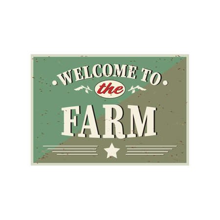 Welcome to the farm vintage rusty sign on a white background, vector illustration