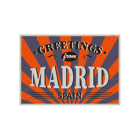 Vintage Touristic Greeting Card - Madrid Spain -  Grunge effects can be easily removed for a brand new, clean sign.