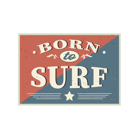Born to surf. T-shirt and apparel vector design, print, typography, poster, emblem with palm tree and surfboard. Ilustrace