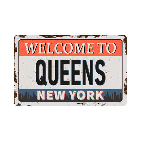 Welcome to New York queens vintage rusty metal sign on a white background, vector illustration