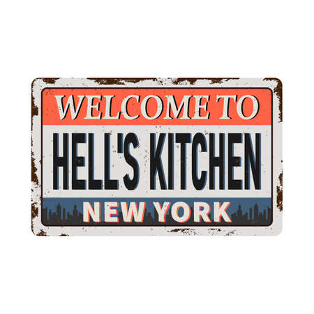 Welcome to Hells Kitchen New York vintage rusty metal sign on a white background, vector illustration Иллюстрация