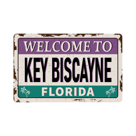 Welcome to Key Biscayne Florida tin rusted sign on a white background