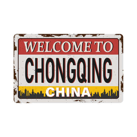 Vintage grunge Welcome to Chongqing China rusted plate on white background