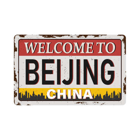 Vintage grunge Welcome to Beijing China rusted plate on white background 일러스트