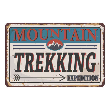Trekking, Hiking and mountaineering poster rusted vintage matal sign on a white background