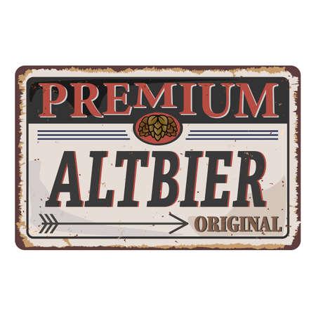 Premium Altbier beer. vector. vintage rusted metal sign