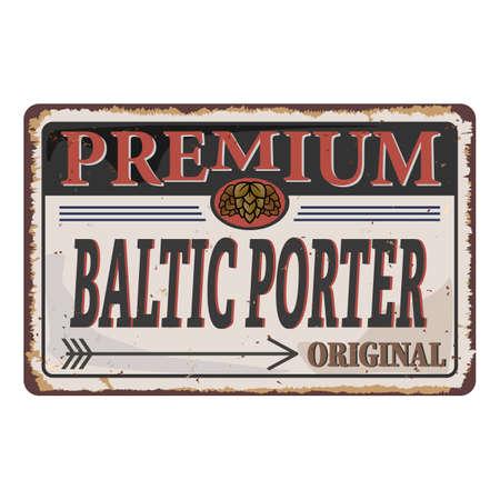 Baltic Porter Beer vintage vector rusted metal logo sign.