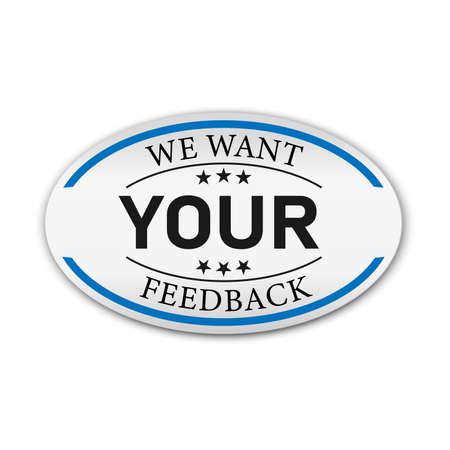 We want your feedback. Badge, Flat vector illustration on white background. Ilustração