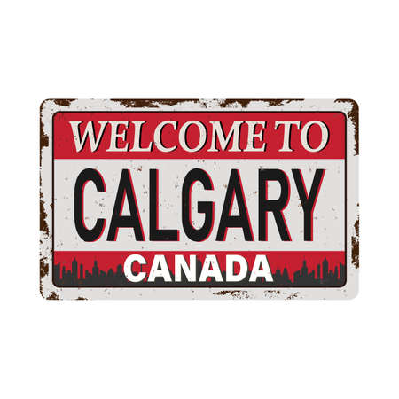 the text Welcome to Calgary, Canada inside, vector illustration rusted grungy metal plate label