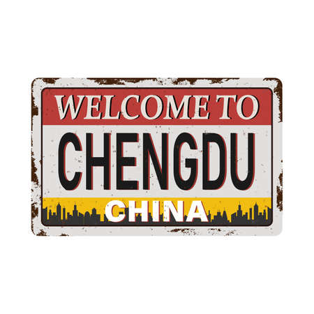 Vintage grunge rusty Welcome to chengdu China rusted plate on white background
