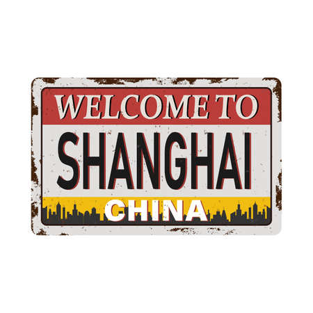 Welcome to Shanghai vector illustration rusted metal sign Stock fotó - 134922754