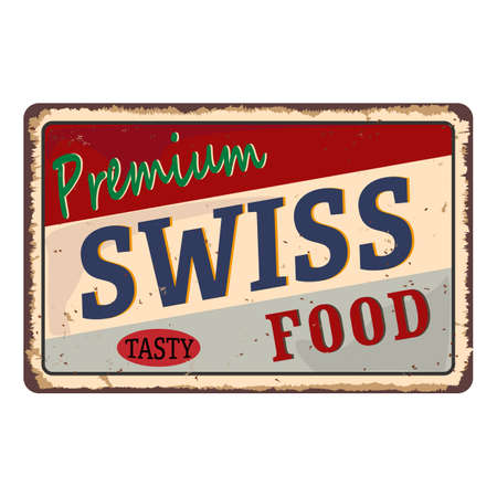 Premium swiss food vintage rusty metal sign on a white background, vector illustration