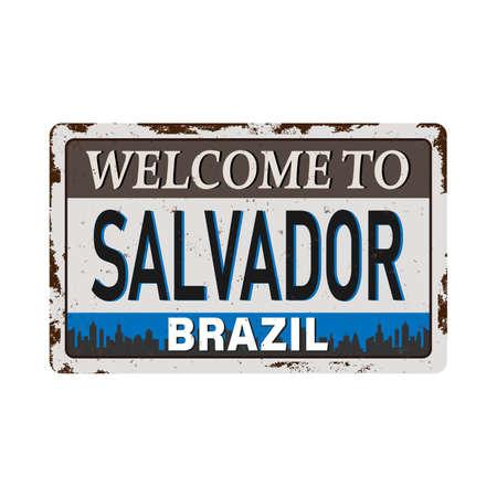 Salvador Brazil Vintage blank rusted metal sign Vector Illustration on white background