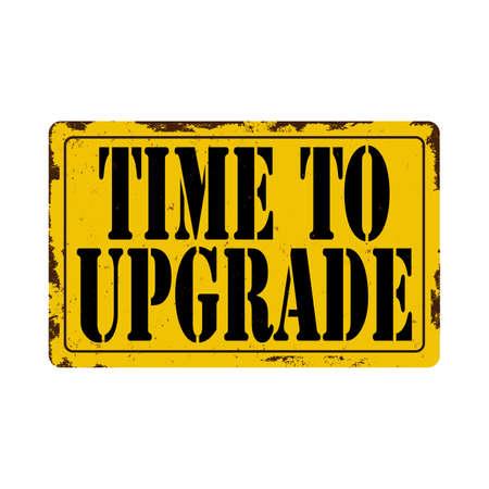 time to upgrade. warning sign. sticker. seal. round grunge vintage ribbon time to upgrade sign