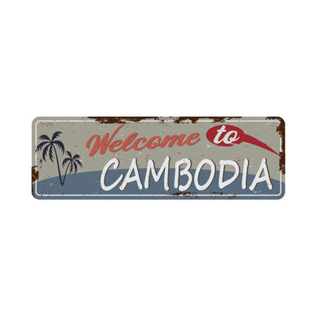 Cambodia. Welcome to Cambodia rusty metal sign