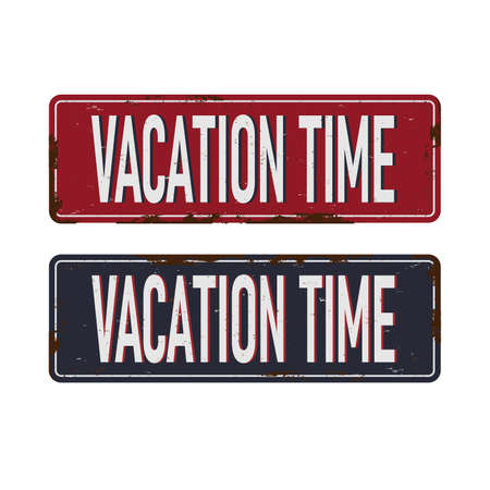 VACATION TIME RUSTED METAL SIGN SET ON A WHITE BACKGROUND
