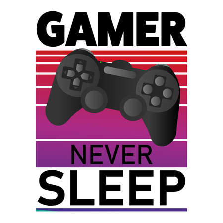 Game Slogan good for tee print. Gamer never sleep. Typography, Vector Illustration