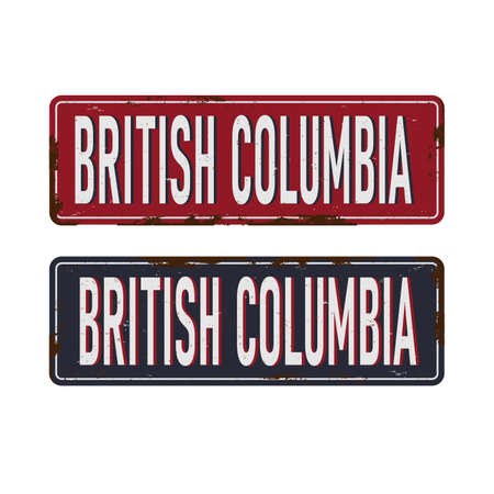 British Columbia. rusted metal sign of Canadas province for tourist sign