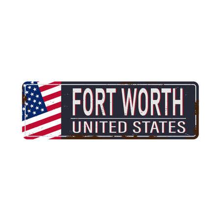 Fort worth vintage rusty metal sign on a white background, vector illustration Ilustração